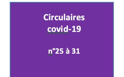 Vos dernières Circulaires spécial COVID en un clic!